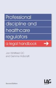Description: Professional Discipline and Healthcare Regulators: a legal handbook