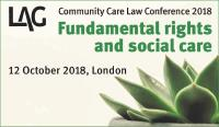 LAG Community Care Law Conference 2018: Fundamental rights and social care