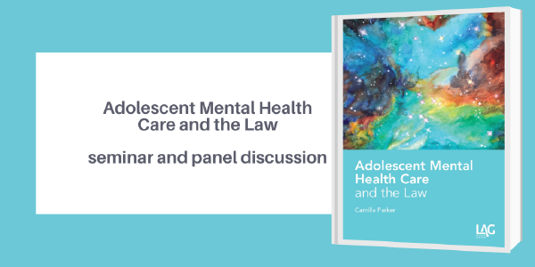 Description: Adolescent Mental Health Care and the Law seminar (recording)